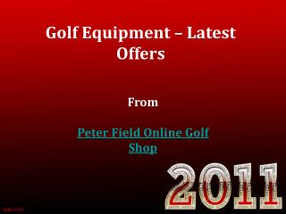 Golf Equipments- Latest Offers