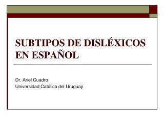 SUBTIPOS DE DISL XICOS EN ESPA OL