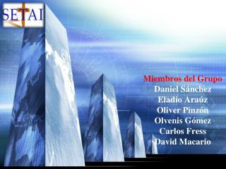 Miembros del Grupo Daniel S nchez  Eladio Ara z Oliver Pinz n Olvenis G mez Carlos Fress David Macario
