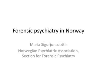 Forensic psychiatry in Norway
