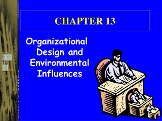 Organizational Design and Environmental Influences