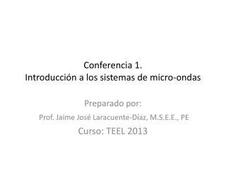 Conferencia 1.  Introducci n a los sistemas de micro-ondas