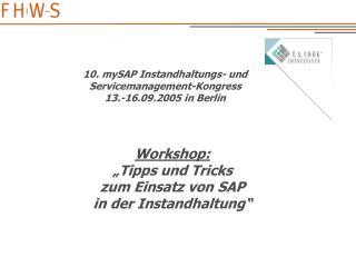 Workshop:  Tipps und Tricks  zum Einsatz von SAP  in der Instandhaltung