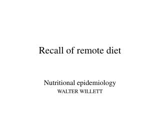 Recall of remote diet