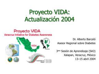 Proyecto VIDA: Actualizaci n 2004