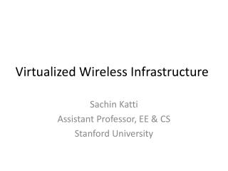 Virtualized Wireless Infrastructure