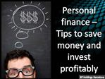 Personal finance – Tips to save money and invest profitably