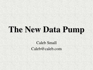 The New Data Pump