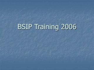BSIP Training 2006