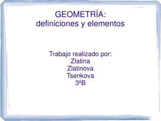 GEOMETR A: definiciones y elementos