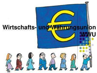 Wirtschafts- und W hrungsunion WWU