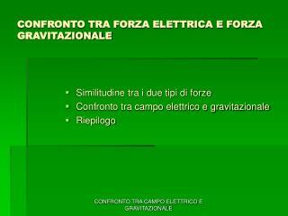 CONFRONTO TRA FORZA ELETTRICA E FORZA GRAVITAZIONALE