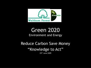 Green 2020 Environment and Energy