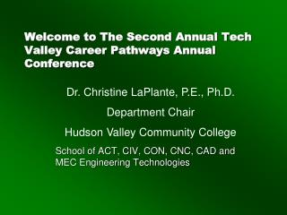 Welcome to The Second Annual Tech Valley Career Pathways Annual Conference