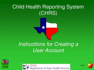 Child Health Reporting System CHRS     Instructions for Creating a  User Account