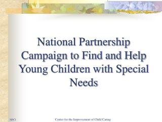 National Partnership Campaign to Find and Help Young Children with Special Needs
