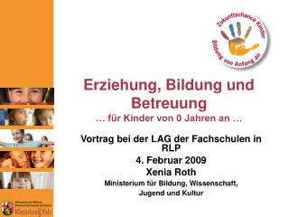 Erziehung, Bildung und Betreuung   f r Kinder von 0 Jahren an
