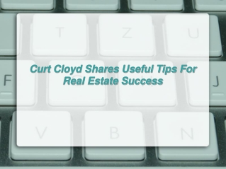 Curt Cloyd Shares Useful Tips For Real Estate Success