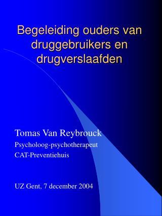 Begeleiding ouders van druggebruikers en drugverslaafden