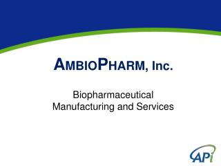 AMBIOPHARM, Inc.  Biopharmaceutical  Manufacturing and Services