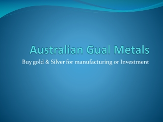 Australian Gual Metals - prices
