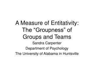 A Measure of Entitativity: The  Groupness  of  Groups and Teams