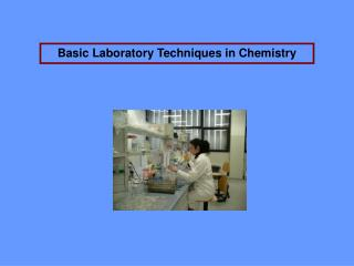 Basic Laboratory Techniques in Chemistry
