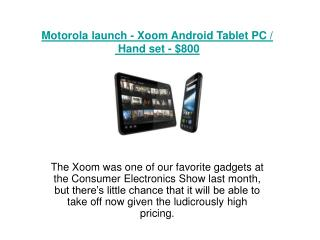 Motorola launch - Xoom Android Tablet PC / Hand set - $800