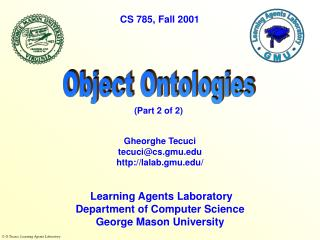 Learning Agents Laboratory Department of Computer Science George Mason University