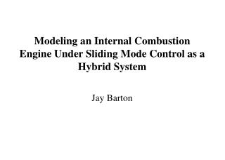 Modeling an Internal Combustion Engine Under Sliding Mode Control as a Hybrid System