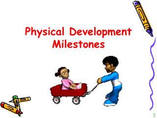 Physical Development Milestones