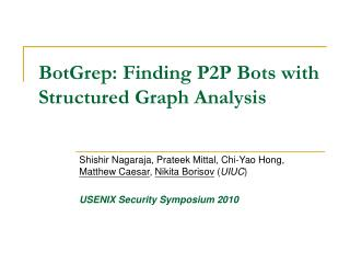 BotGrep: Finding P2P Bots with Structured Graph Analysis