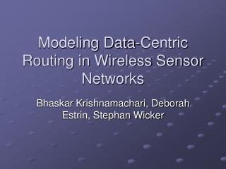 Modeling Data-Centric Routing in Wireless Sensor Networks