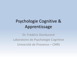 Psychologie Cognitive  Apprentissage