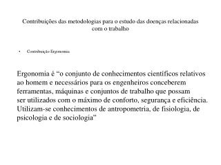 Contribui  es das metodologias para o estudo das doen as relacionadas com o trabalho