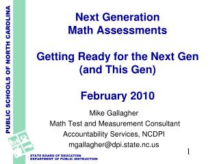Next Generation Math Assessments  Getting Ready for the Next Gen and This Gen  February 2010