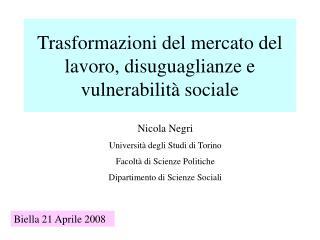 Trasformazioni del mercato del lavoro, disuguaglianze e vulnerabilit  sociale