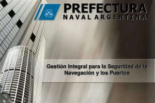 Gesti n Integral para la Seguridad de la Navegaci n y los Puertos