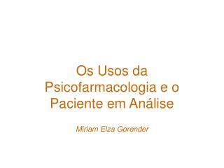 Os Usos da Psicofarmacologia e o Paciente em An lise