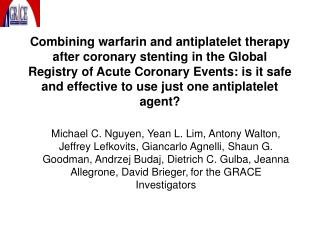 Combining warfarin and antiplatelet therapy after coronary stenting in the Global Registry of Acute Coronary Events: is