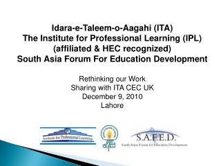 Idara-e-Taleem-o-Aagahi ITA The Institute for Professional Learning IPL affiliated  HEC recognized South Asia Forum For