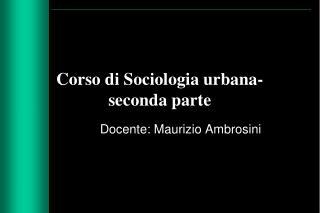 Corso di Sociologia urbana- seconda parte
