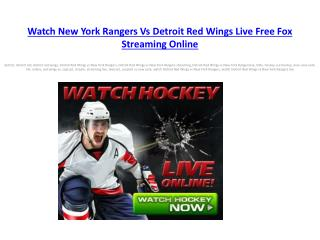 Watch New York Rangers Vs Detroit Red Wings Live Free Fox St