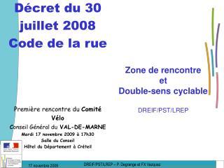 D cret du 30 juillet 2008 Code de la rue    Premi re rencontre du Comit  V lo Conseil G n ral du VAL-DE-MARNE  Mardi 17
