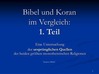 Bibel und Koran im Vergleich: 1. Teil