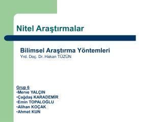 Grup 6 Merve YAL IN  agdas KARADEMIR Emin TOPALOGLU Alihan KO AK Ahmet KUN