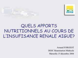 QUELS APPORTS NUTRITIONNELS AU COURS DE L INSUFISANCE RENALE AIGUE