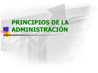 PRINCIPIOS DE LA ADMINISTRACI N
