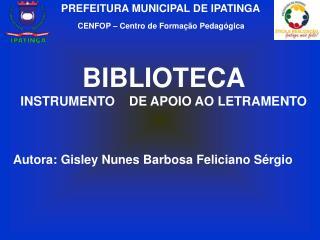 BIBLIOTECA                               INSTRUMENTO    DE APOIO AO LETRAMENTO