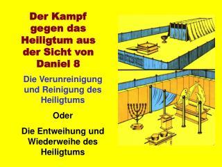 Der Kampf gegen das Heiligtum aus der Sicht von Daniel 8